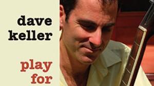 Dave Keller, Play For Love
