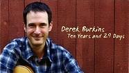 Derek Burkins, Ten Years and 29 Days