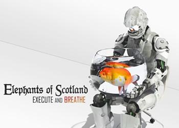 Elephants of Scotland, <i>Execute and Breathe</i>
