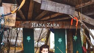 Hana Zara, The North