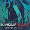 Invisible Homes, <i>Song for My Double</i>