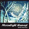 Jericho Road Crew, Moonlight Harvest