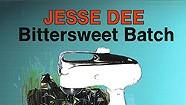 Jesse Dee, Bittersweet Batch