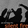 Joe Davidian Trio, Silent Fire