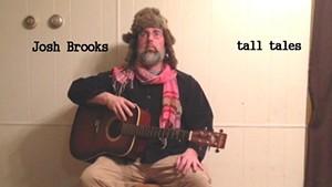 Josh Brooks, Tall Tales