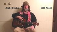 Josh Brooks, <i>Tall Tales</i>