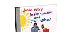 Joshe Henry, Braille Typewriter and Other Mistakes