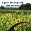 Karen McFeeters, Here and Now
