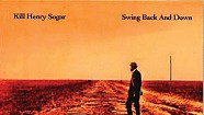 Kill Henry Sugar, Swing Back & Down