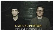 Lake Superior, Steam Engine