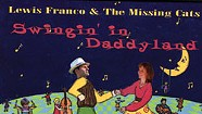 Lewis Franco & The Missing Cats, Swingin' in Daddyland
