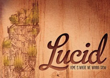 Lucid, Home Is Where We Wanna Grow