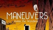 Maneuvers, Invites the Wanderer