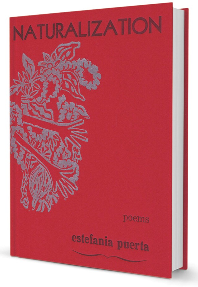 Naturalization by Estefania Puerta, Honeybee Press, 60 pages. $10.