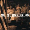No Submission, No Submission