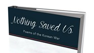 Book review: <i>Nothing Saved Us: Poems of the Korean War</i> by Tamra J. Higgins