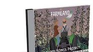 Pete Sutherland with the Young Tradition Vermont Singers, Farmland: The School Songs Project