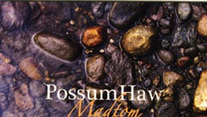 Possumhaw, Madtom
