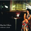 Rachel Ries & The Brawny Angels, Without a Bird