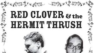 Red Clover & The Hermit Thrush, Red Clover & The Hermit Thrush