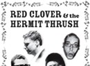 Red Clover &amp; The Hermit Thrush, <i>Red Clover &amp; The Hermit Thrush </i>