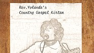 Rev. Roger Anthony Yolanda Mapes, Rev. Yolanda's Country Gospel Kirtan Vol. 1: God Is