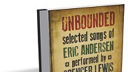 Spencer Lewis, Unbounded: Selected Songs of Eric Andersen