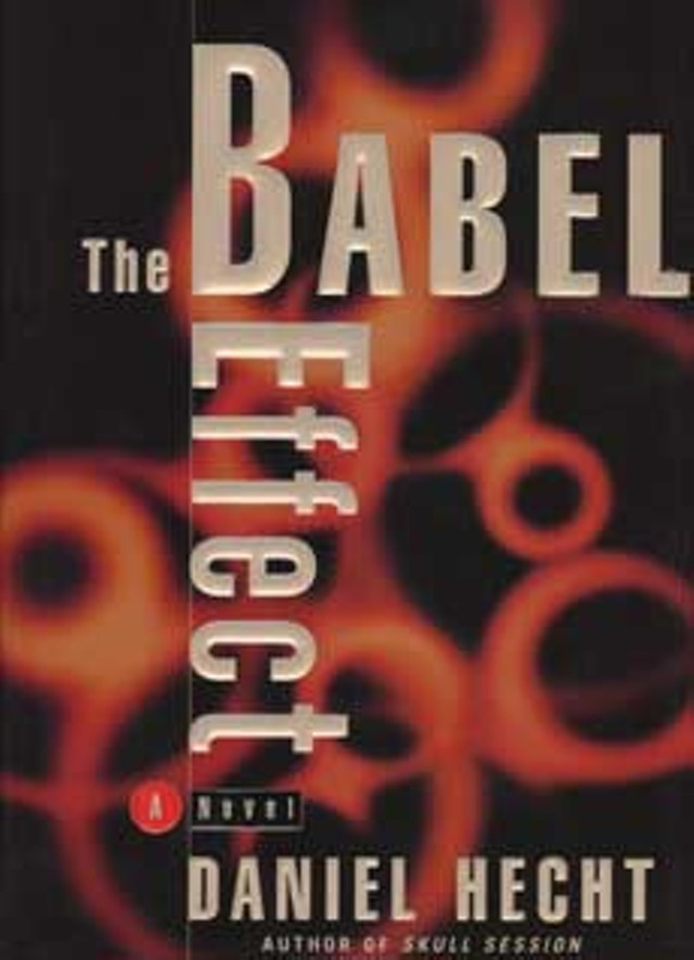 The Babel Effect, by Daniel Hecht. Crown Publishers, 438 pages. $23