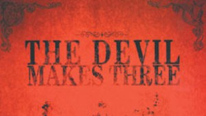 The Devil Makes Three, The Devil Makes Three