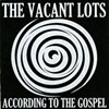 The Vacant Lots, According to  the Gospel