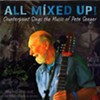 Counterpoint, <i>All Mixed Up! Counterpoint Sings the Music of Pete Seeger</i>