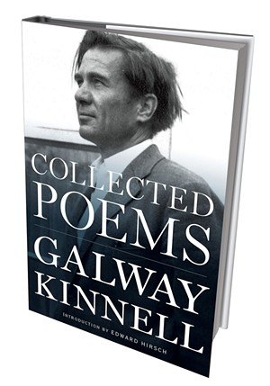 Collected Poems by Galway Kinnell, introduction by Edward Hirsch, Houghton Mifflin Harcourt, 640 pages. $35.