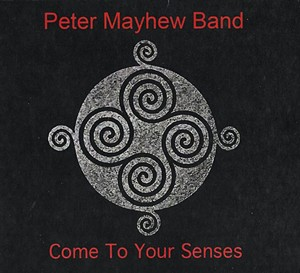 Peter Mayhew Band, Come to Your Senses