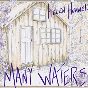 Helen Hummel, Many Waters