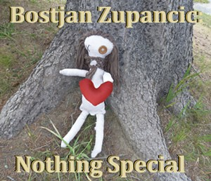 Bostjan Zupancic, Nothing Special