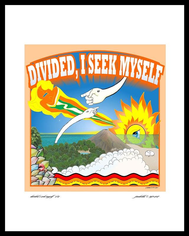 """""""Divided, I Seek Myself"""""""