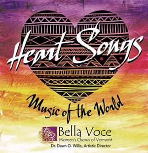 Bella Voce Women's Chorus of Vermont, Heart Songs: Music of the World