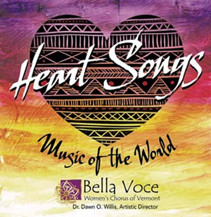 Bella Voce Women's Chorus of Vermont, Heart Songs: Music of the World
