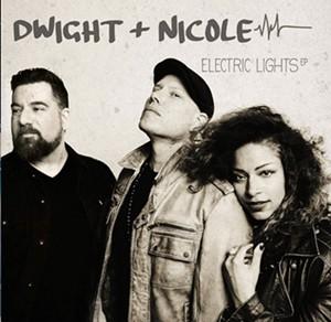 Dwight & Nicole, Electric Lights