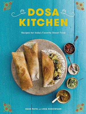 Dosa Kitchen cookbook cover - COURTESY OF CLARKSON POTTER