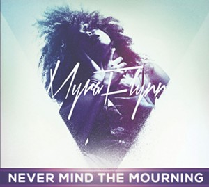Myra Flynn, Never Mind the Mourning