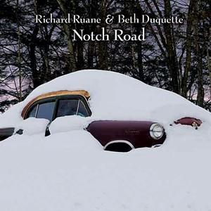 Richard Ruane & Beth Duquette, Notch Road