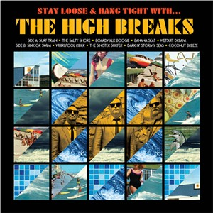 The High Breaks, Stay Loose & Hang Tight With ... the High Breaks