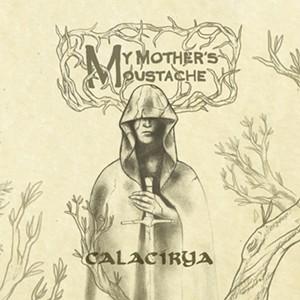 My Mother's Moustache, Calacirya