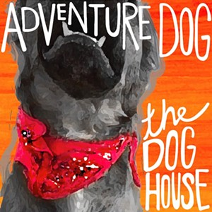 Adventure Dog, The Dog House