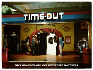 Nick Grandchamp and the People Watchers, Time-Out