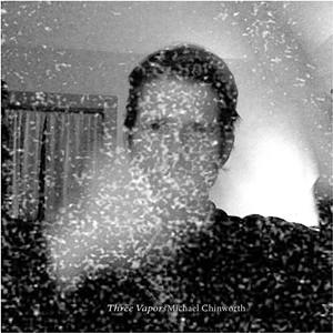 Michael Chinworth, Three Vapors