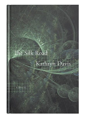 The Silk Road by Kathryn Davis. Graywolf Press, 144 pages. $24.