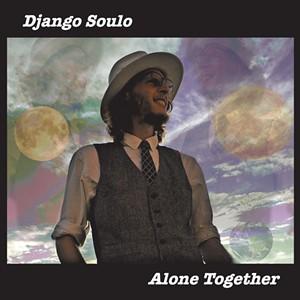 Django Soulo, Alone Together