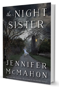 The Night Sister by Jennifer McMahon, Doubleday, 336 pages. $25.95.